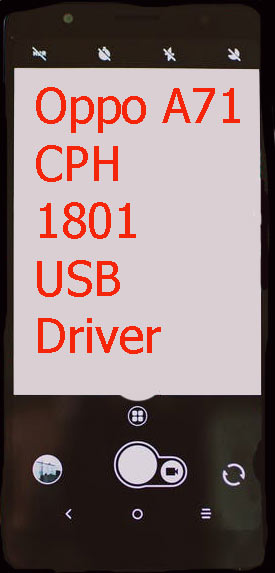 Oppo A71 CPH 1801 USB Driver Download
