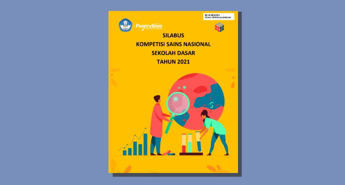 Silabus Kompetisi Sains Nasional (KSN) Jenjang SD Tahun 2021