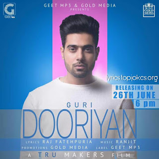 DOORIYAN SONG: is sung by Guri composed by Ranjit while lyrics is penned by Raj Fatehpuria.