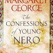 Upcoming Release! The Confessions of Young Nero by Margaret George