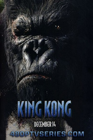 Watch Online Free King Kong (2005) Full Hindi Dual Audio Movie Download 480p 720p Bluray