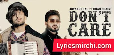 Don't Care डोंट केयर Song Lyrics | Jovan Johal ft Khan Bhaini | Latest Punjabi Songs 2020