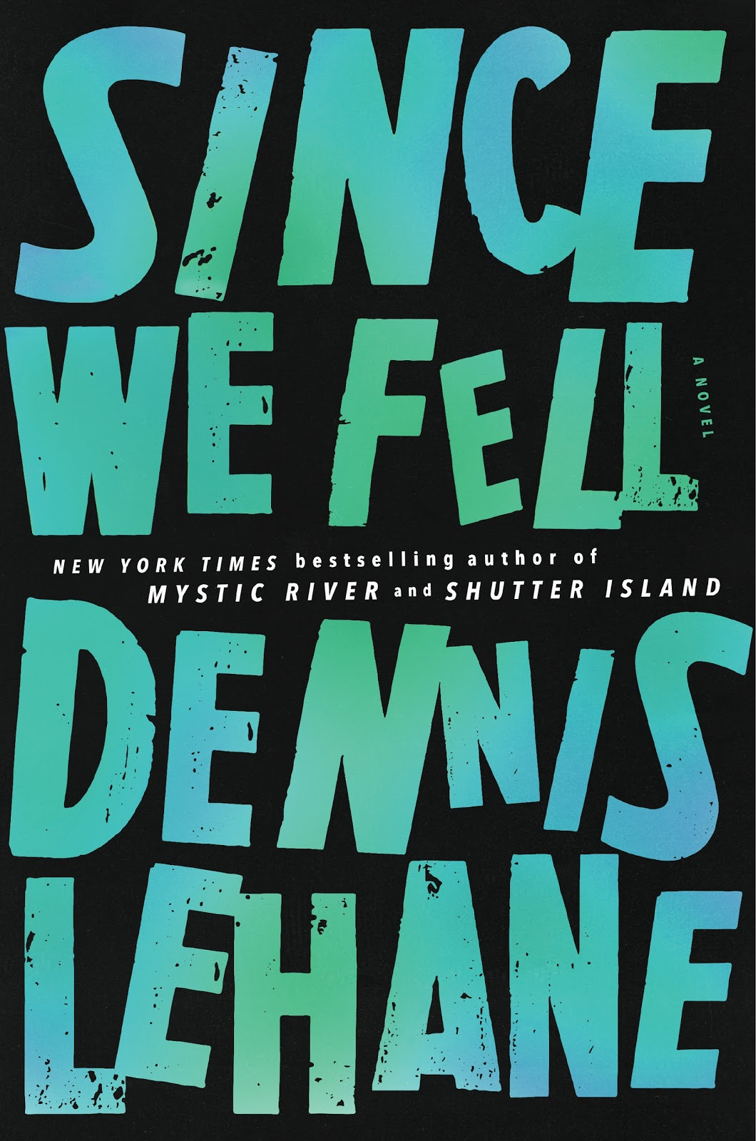 Books thriller to read now before they are made into a movie, Since we Fell Dennis Lehane