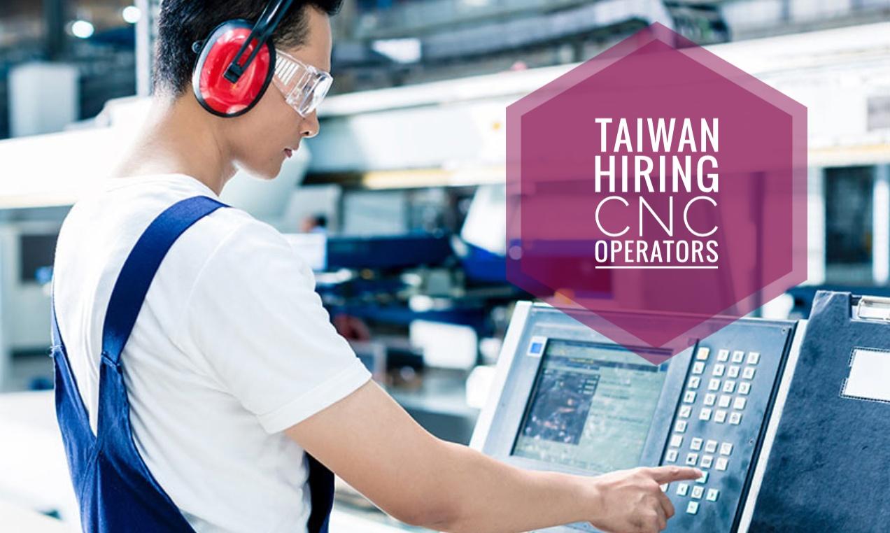 Taiwan Hiring: CNC Machine Operators in Taipei ~ PINOY