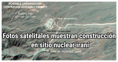 Fotos satelitales muestran construcción en sitio nuclear iraní