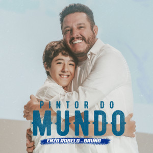 Baixar Musica Pintor Do Mundo - Enzo Rabelo ft. Bruno Mp3
