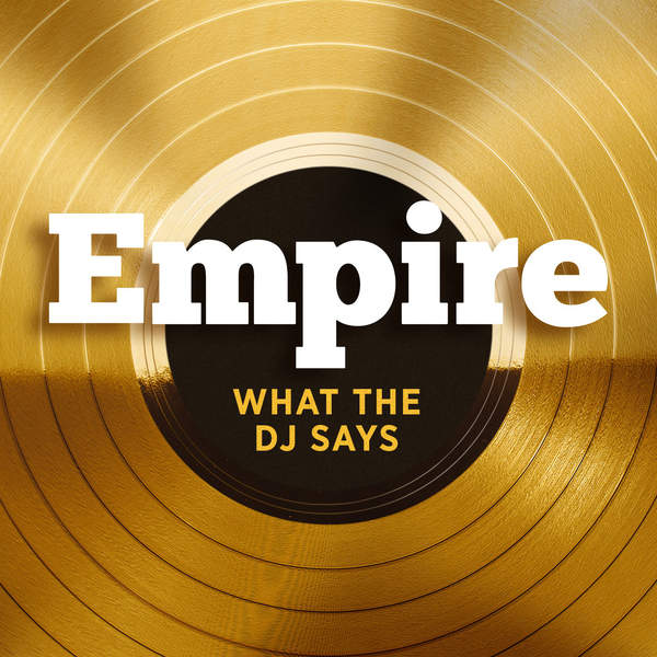 Empire Cast - What the DJ Says (feat. Jussie Smollett & Yazz) - Single Cover