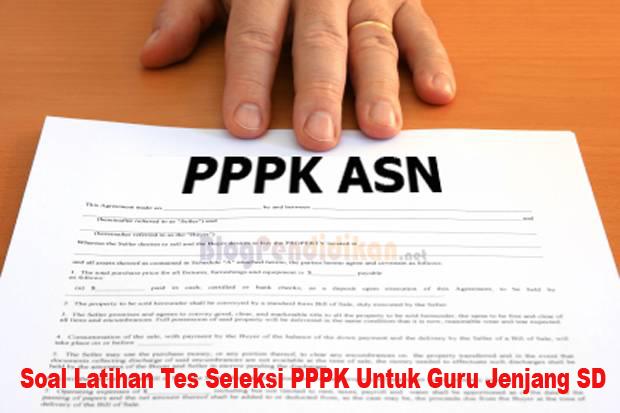 Soal Latihan Tes Seleksi PPPK Untuk Guru Jenjang SD, SMP dan SMA/SMK