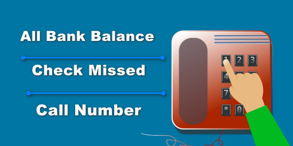 All Bank Balance Check Missed Call Number
