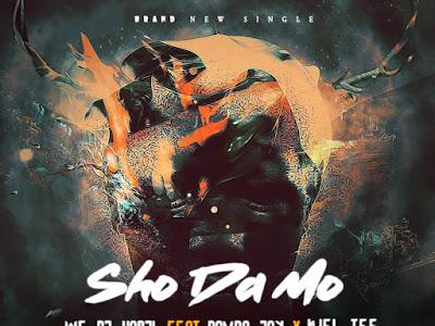 DOWNLOAD MP3: WF DJ Harji Ft. Damba Jay x Kiel Tee – Sho Da Mo