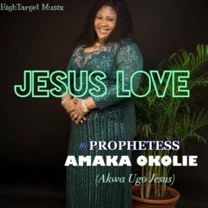 Mp3 + Mp4: Akwa Ugo Jesus – Jesus Love