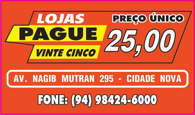 LOJAS PAGUE VINTE CINCO -- MARABÁ/PA -- VEJA NOSSOS PRODUTOS