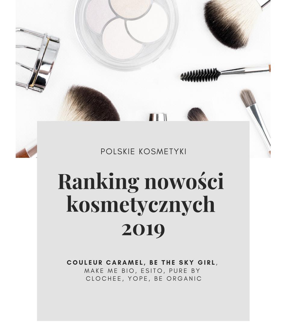 Polskie kosmetyki ranking nowości 2019
