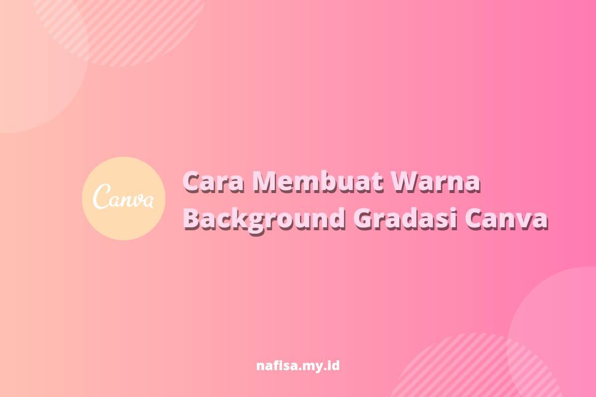 Cara membuat warna background gradasi di canva