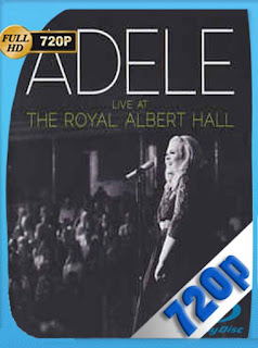 Adele – Live at the Royal Albert Hall (2011) HD [720p] Concierto [GoogleDrive] SilvestreHD