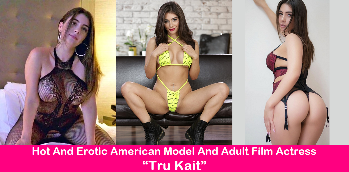 """Hot and erotic American model and adult film actress """"Tru Kait""""."""