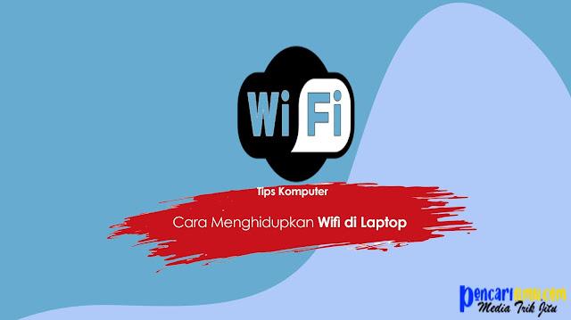 Tutorial Cara Menghidupkan Wifi di Laptop