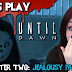THE KILLER IS HERE! | Until Dawn #4 - Horror Let's Play
