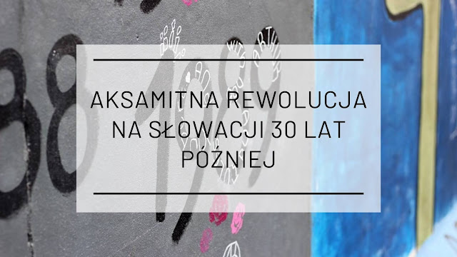 Aksamitna Rewolucja na Słowacji - 30 lat później
