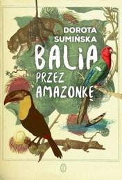 http://lubimyczytac.pl/ksiazka/4233840/balia-przez-amazonke