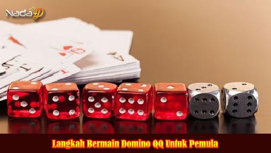 Langkah Bermain Domino QQ Untuk Pemula