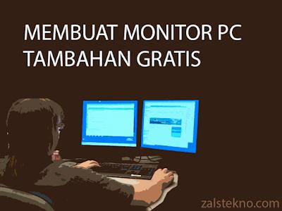 Membuat Monitor PC Tambahan