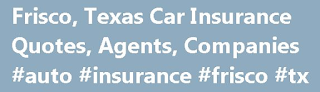 Best Auto Insurance Frisco TX
