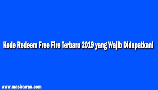 Kode Redeem Free Fire Terbaru 2019 yang Wajib Didapatkan!