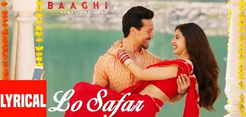 Lo Safar Lyrics - Baaghi 2 | Jubin Nautiyal | Romantic Songs Lyrics