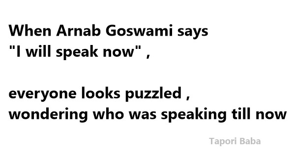 funny quotes said by arnab goswami