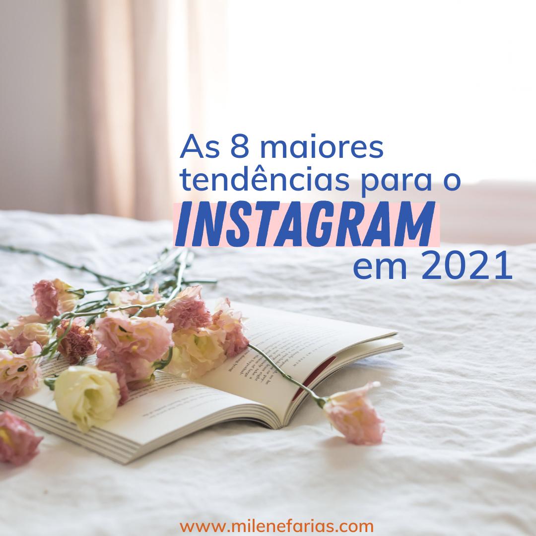 as principais tendencias para o instagram em 2021