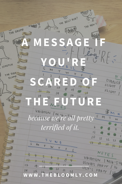 A Message If You're Scared of the Future