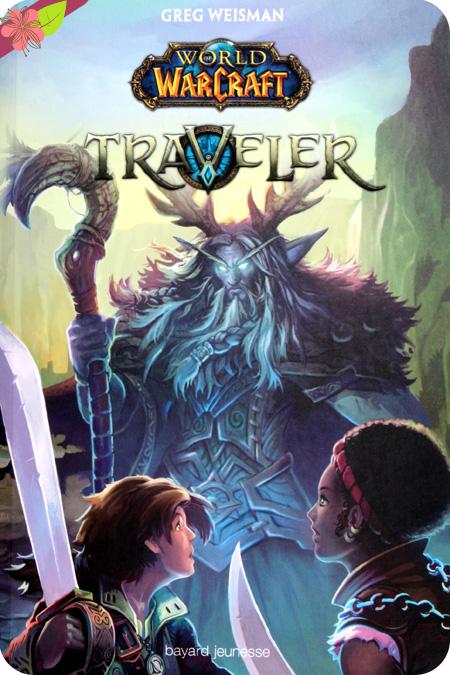 World of Warcraft tome 1 - Traveler de Greig Weisman - Bayard jeunesse