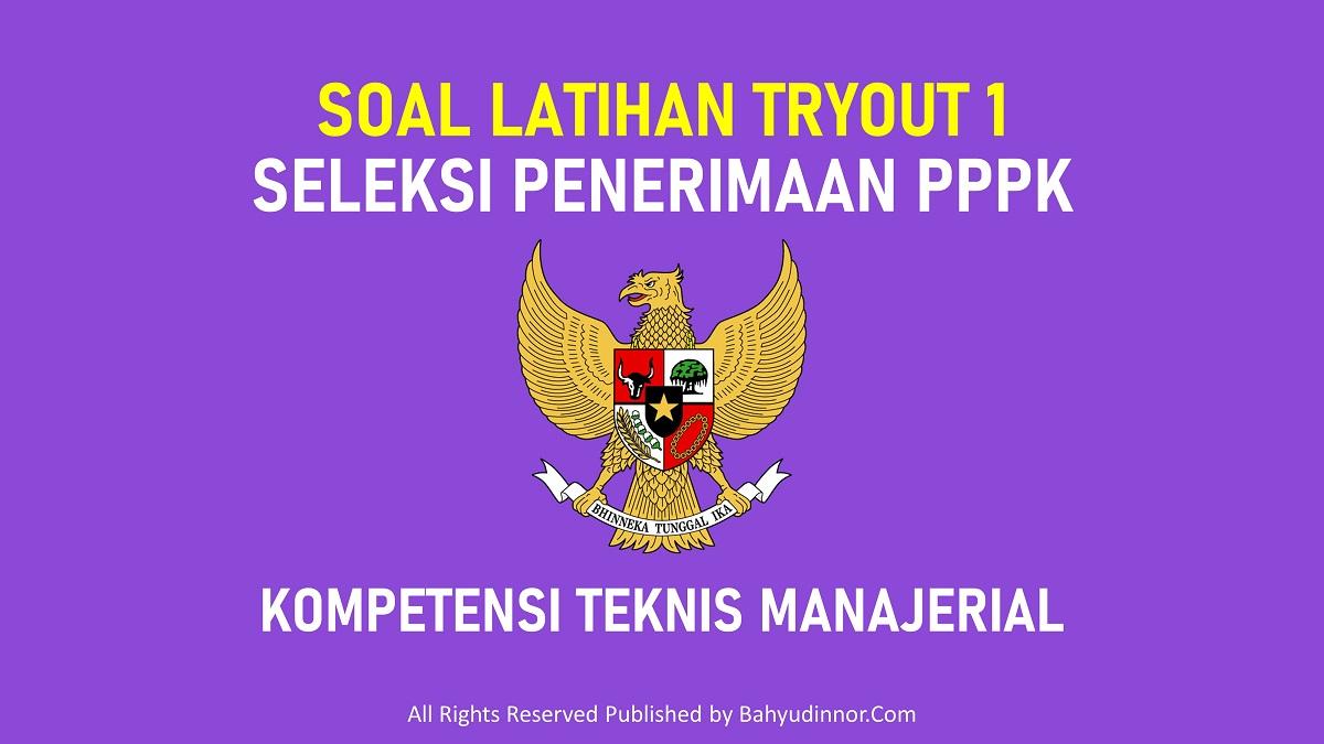 Soal Latihan Tryout 1 Kompetensi Manajerial Seleksi PPPK ...