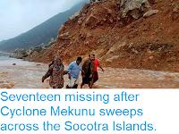 https://sciencythoughts.blogspot.com/2018/05/seventeen-missing-after-cyclone-mekunu.html
