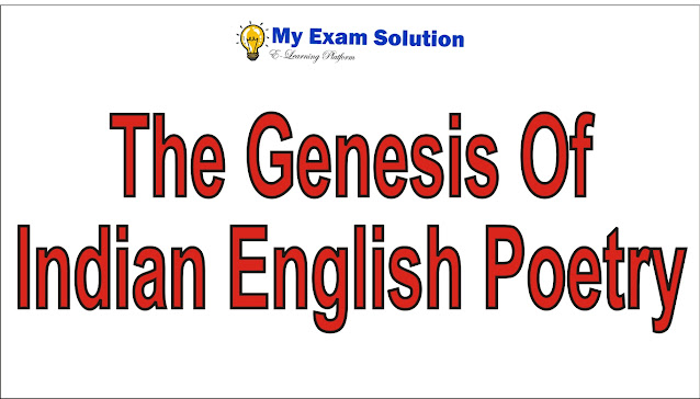 Write in detail about the genesis of   Indian English poetry