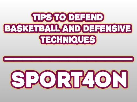 Tips To Defend Basketball And Defensive Techniques 2020 - sport4on