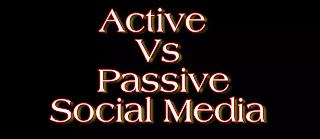 Active vs passive social media engagement