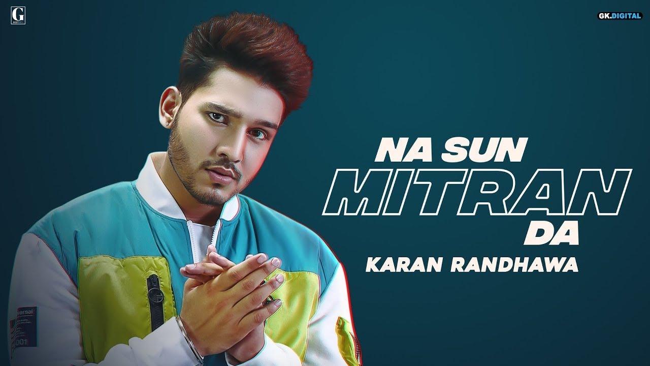 Na Sun Mitran Da Lyrics, Karan Randhawa