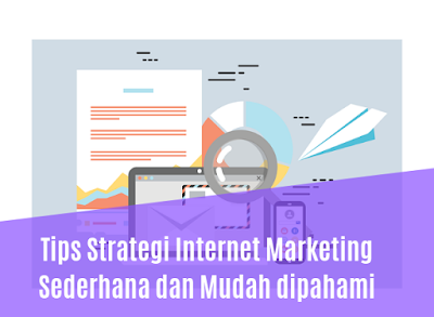 Tips Strategi Internet Marketing Sederhana dan Mudah dipahami
