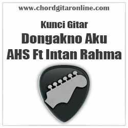Chord AHS Feat Intan Rahma Dongakno Aku