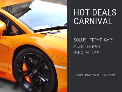 Hot Deals Carnival, Solusi Tepat Cari Mobil Bekas Berkualitas