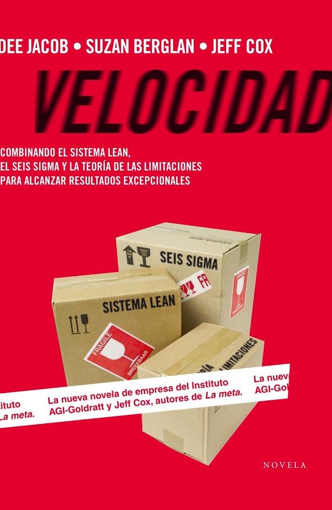 Velocidad - Combinando el sistema Lean - Seis Sigma y la Teoría de las Limitaciones [Libro]