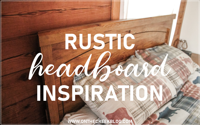 Rustic Headboard Inspiration! I want to turn my old headboard into something rustic! | On The Creek Blog