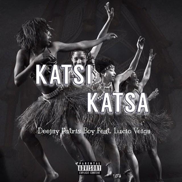 Dj Patris Boy Feat. Lucio Veiga - Katsi Katsa (Original Mix)