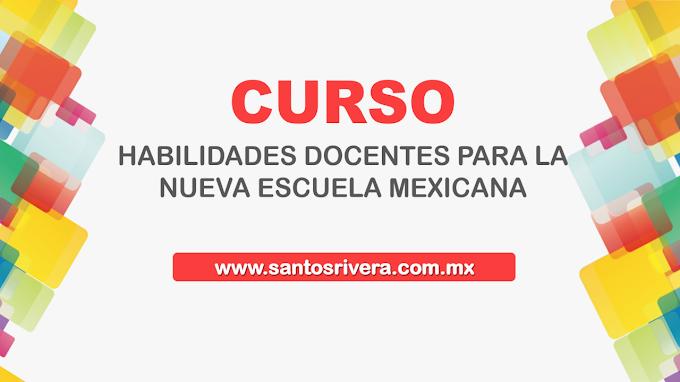 Curso de Habilidades Docentes para la Nueva Escuela Mexicana