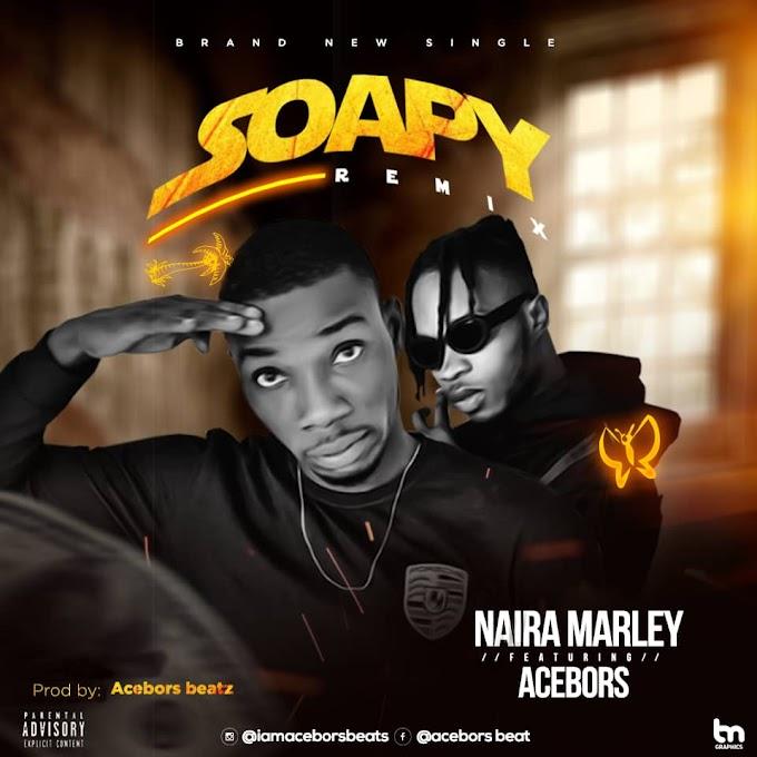 [ Music ] : Naira Marley ft Acebors - Soapy Remix