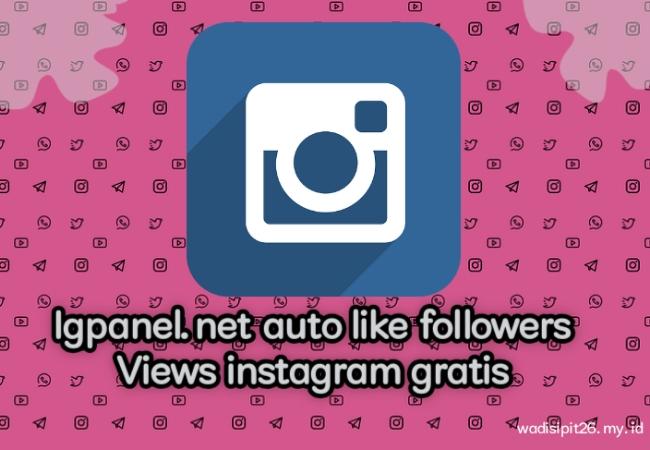 Igpanel.net gratis followers instagram like instagram views instagram