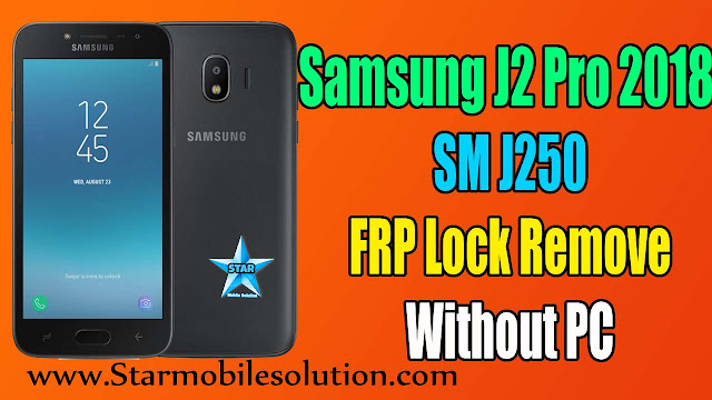 Samsung J250F FRP Unlock Without Pc