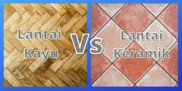perbandingan lantai kayu vs keramik